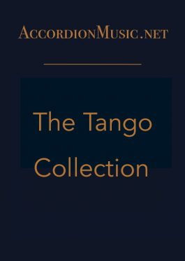 The Tango Bundle - La Cumparsita, Por una cabeza and Volver. Sheet music for accordion.